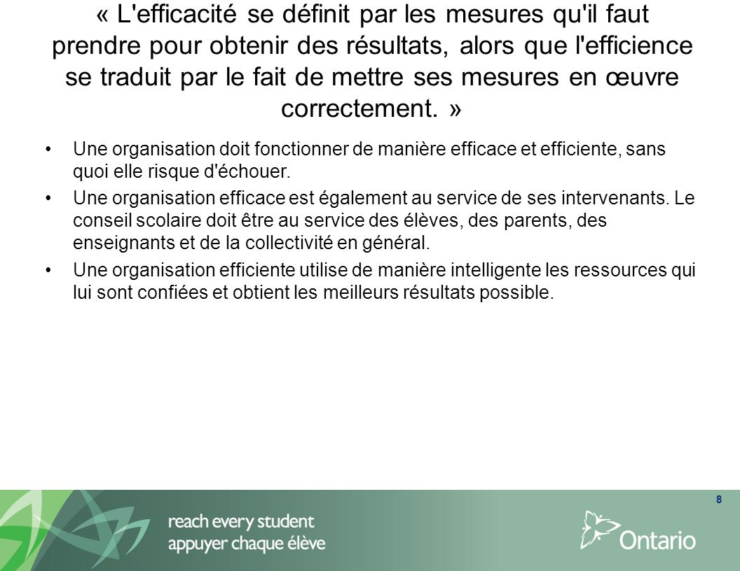« L'efficacité se définit par les mesures qu'il faut prendre pour obtenir des résultats, alors que l'efficience se traduit par le fait de mettre ses m
