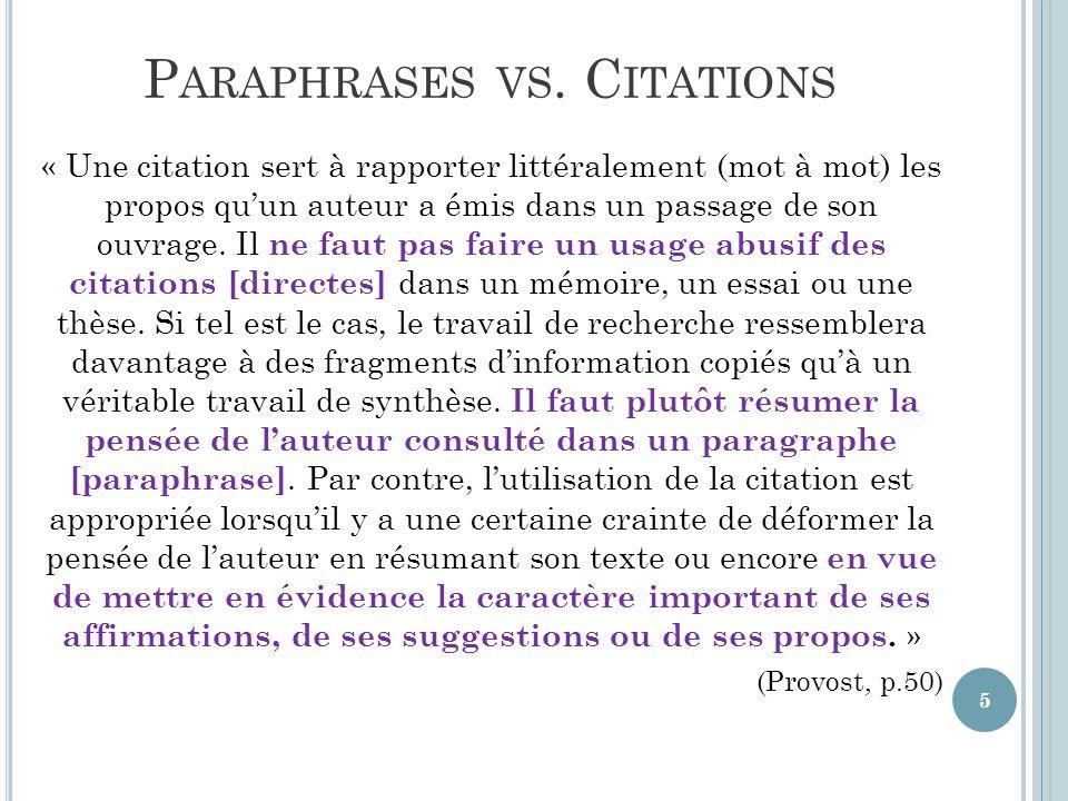 P ARAPHRASES On doit inclure dans son texte le nom de lauteur et la date de publication.