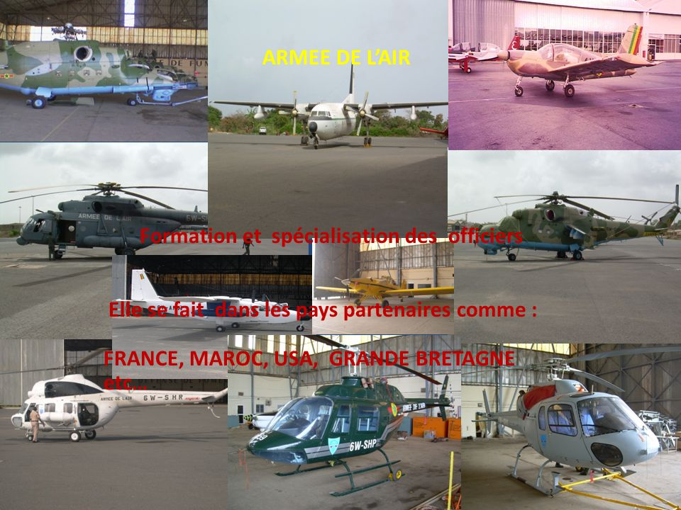 ARMEE DE LAIR Formation et spécialisation des officiers Elle se fait dans les pays partenaires comme : FRANCE, MAROC, USA, GRANDE BRETAGNE etc…