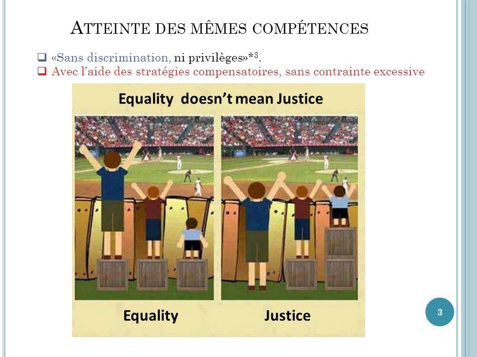 3 A TTEINTE DES MÊMES COMPÉTENCES «Sans discrimination, ni privilèges»* 3.