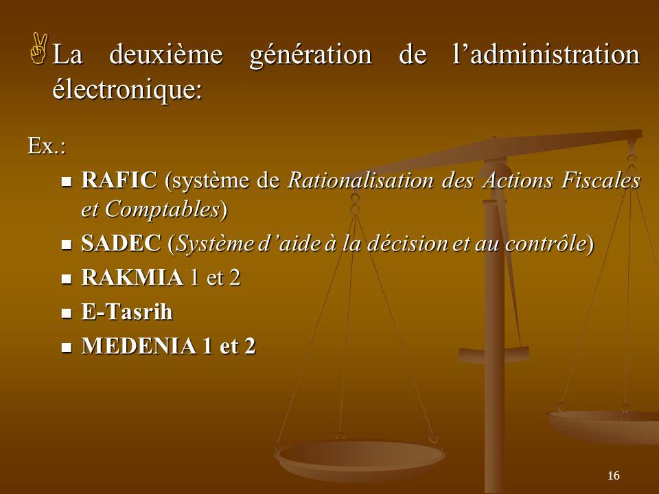 La deuxième génération de ladministration électronique: La deuxième génération de ladministration électronique:Ex.: RAFIC (système de Rationalisation