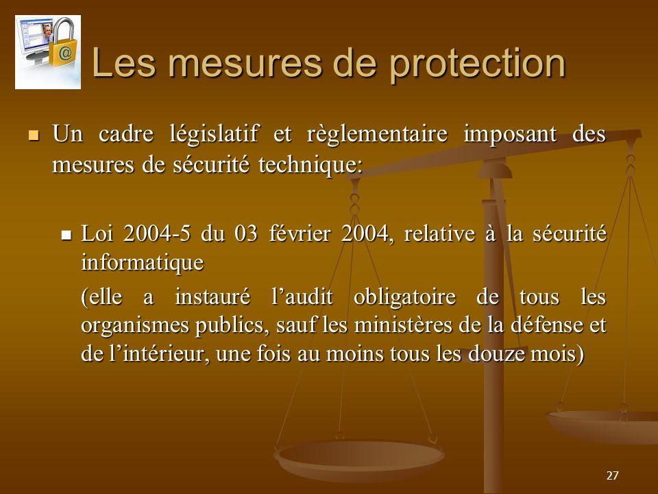 Les mesures de protection Un cadre législatif et règlementaire imposant des mesures de sécurité technique: Un cadre législatif et règlementaire imposa