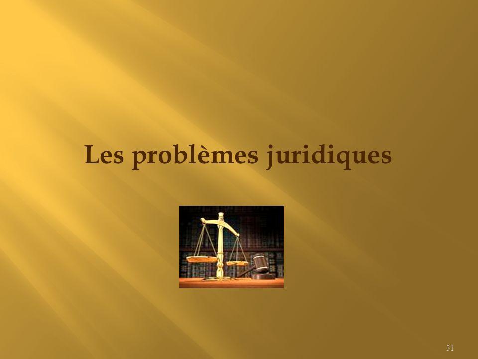 Les problèmes juridiques 31