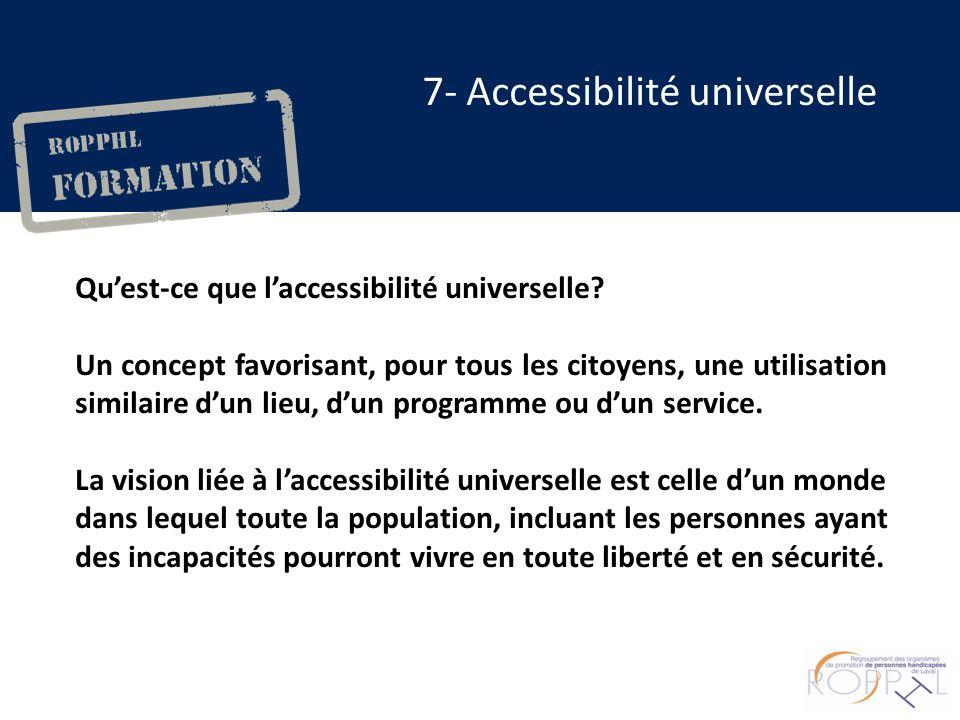 7- Accessibilité universelle Quest-ce que laccessibilité universelle.