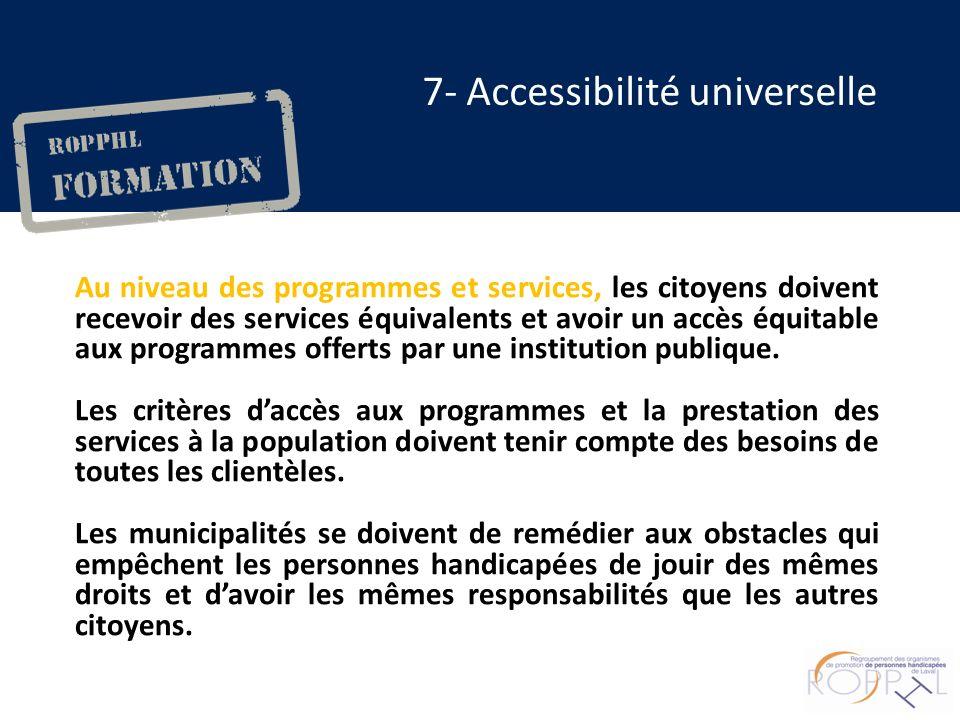 Au niveau des programmes et services, les citoyens doivent recevoir des services équivalents et avoir un accès équitable aux programmes offerts par une institution publique.