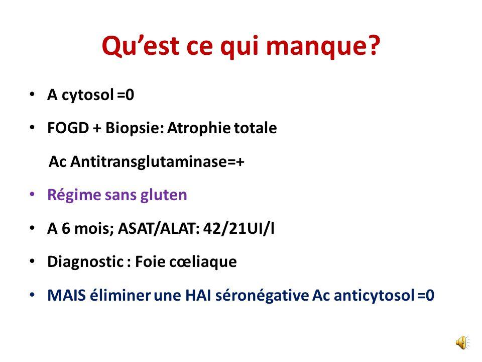 Quel bilan étiologique? Echographie abdominale: foie homogène de taille normale Sérologie HVA, B, C, EBV, CMV=0 AAN, AML, ALKM1=0 Cuprémie, cupriurie