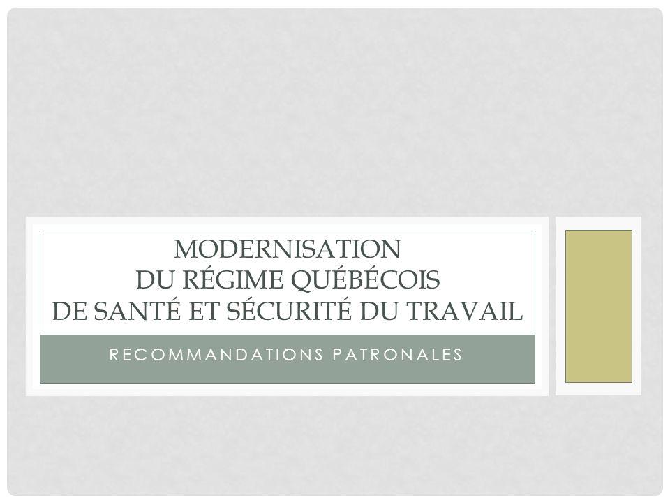 RECOMMANDATIONS PATRONALES MODERNISATION DU RÉGIME QUÉBÉCOIS DE SANTÉ ET SÉCURITÉ DU TRAVAIL
