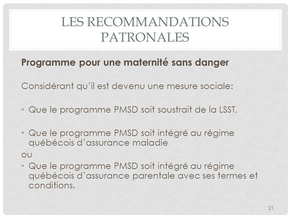 LES RECOMMANDATIONS PATRONALES Programme pour une maternité sans danger Considérant quil est devenu une mesure sociale: Que le programme PMSD soit sou