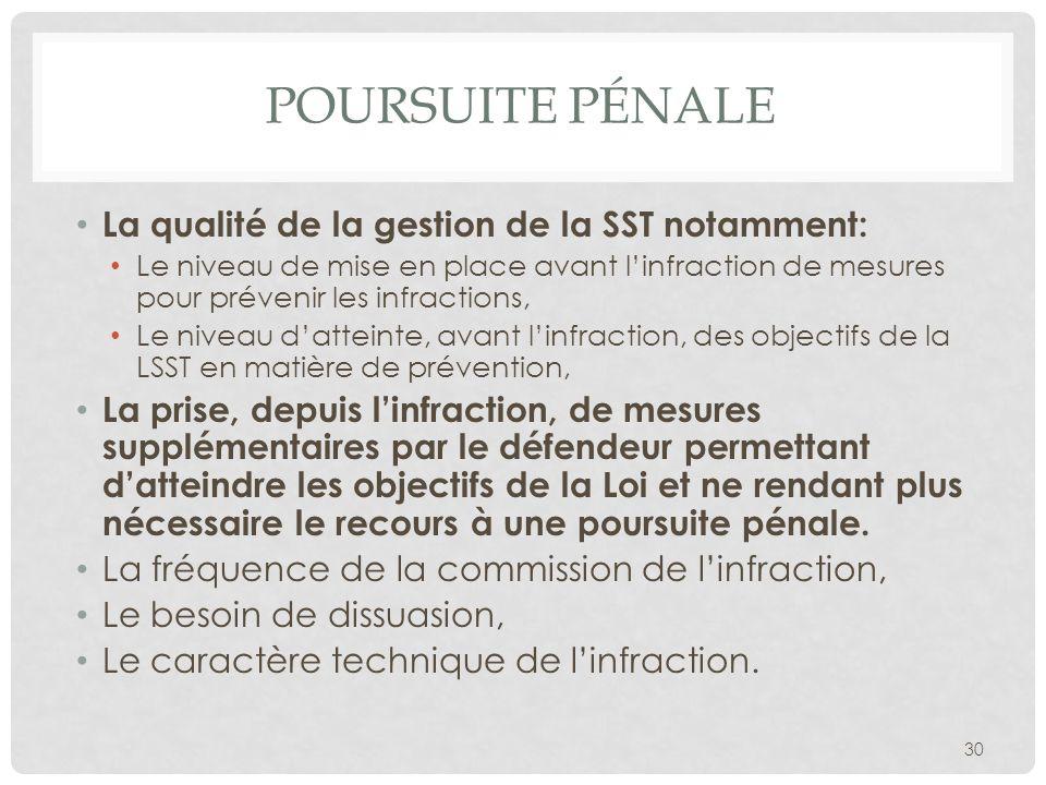 POURSUITE PÉNALE La qualité de la gestion de la SST notamment: Le niveau de mise en place avant linfraction de mesures pour prévenir les infractions,
