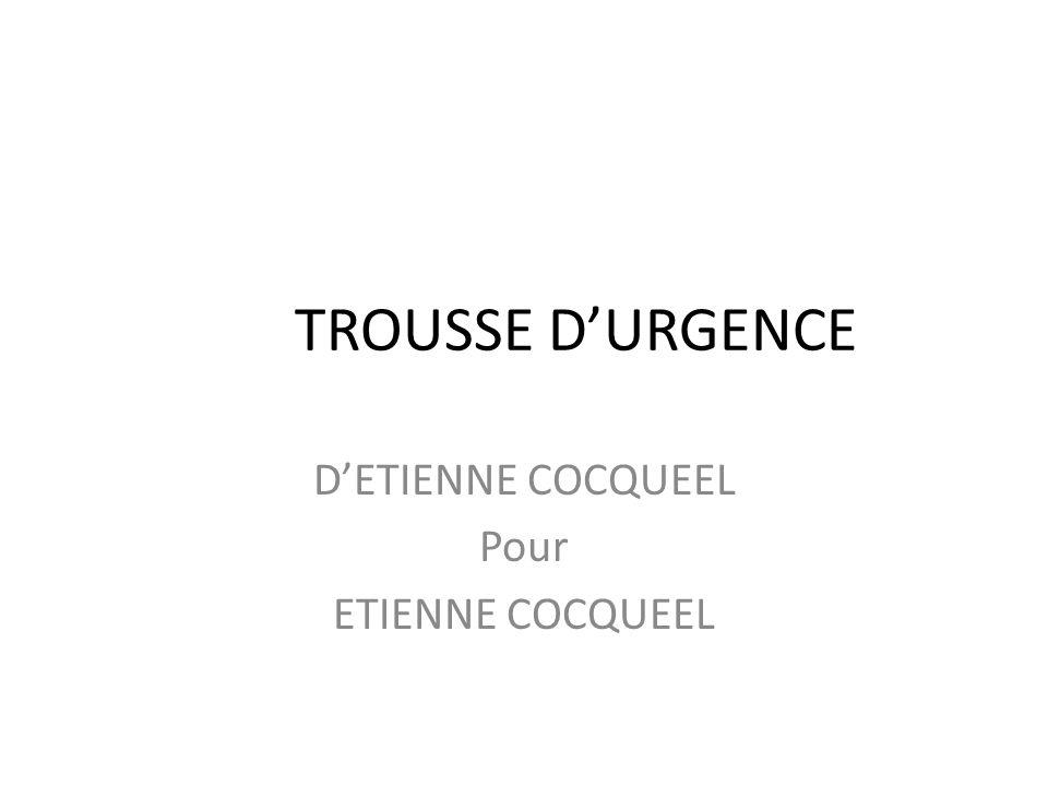 TROUSSE DURGENCE DETIENNE COCQUEEL Pour ETIENNE COCQUEEL