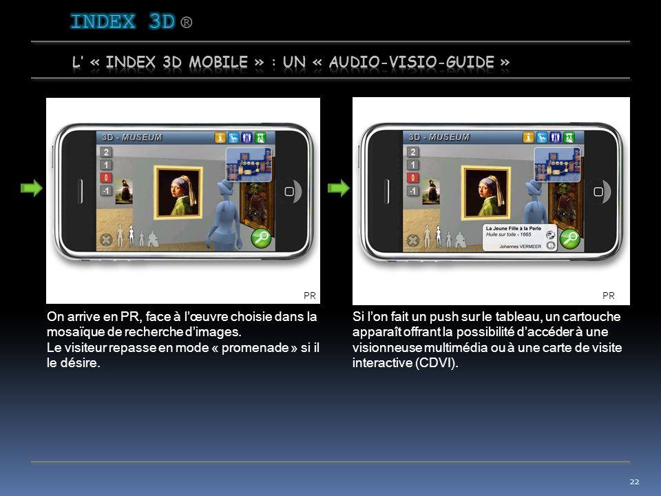 21 Un push sur le bouton vert « Recherche », ouvre une mosaïque des principales images de la salle où lon se trouve.