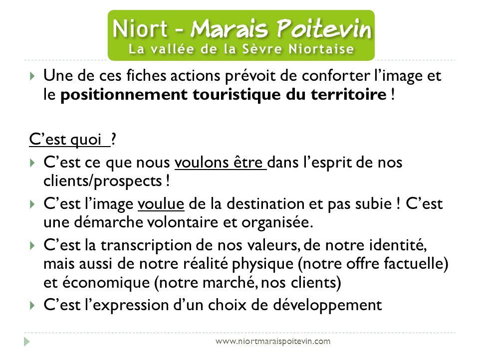 www.niortmaraispoitevin.com Une de ces fiches actions prévoit de conforter limage et le positionnement touristique du territoire .