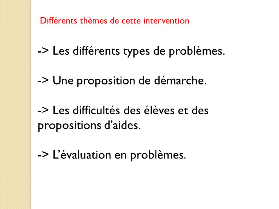 THEME 1 : LES DIFFERENTS TYPES DE PROBLEMES.