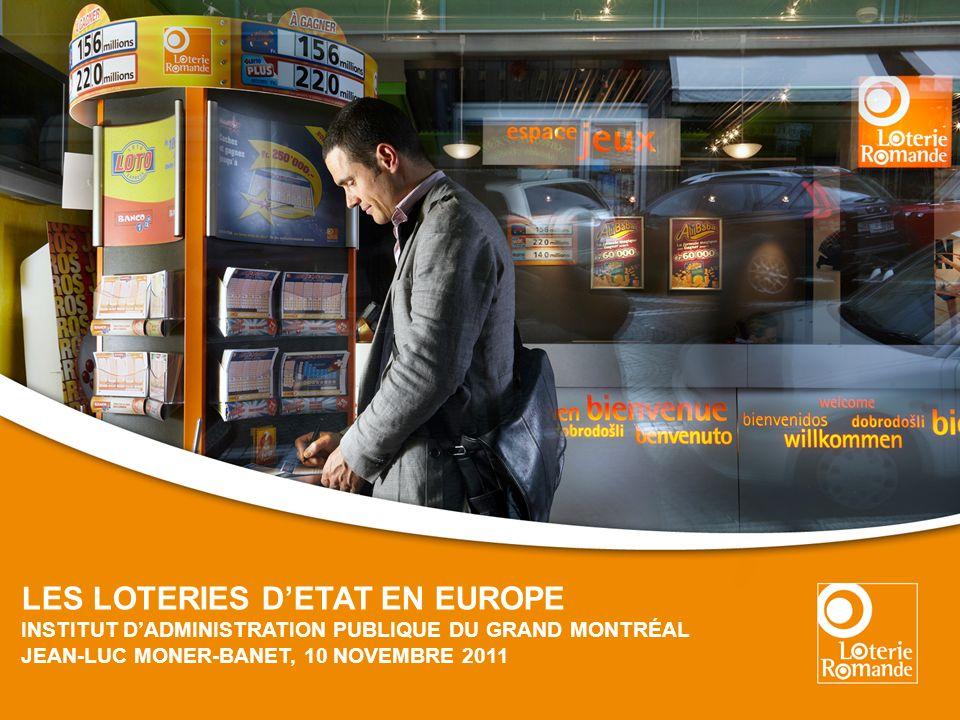 LES LOTERIES DETAT EN EUROPE INSTITUT DADMINISTRATION PUBLIQUE DU GRAND MONTRÉAL JEAN-LUC MONER-BANET, 10 NOVEMBRE 2011