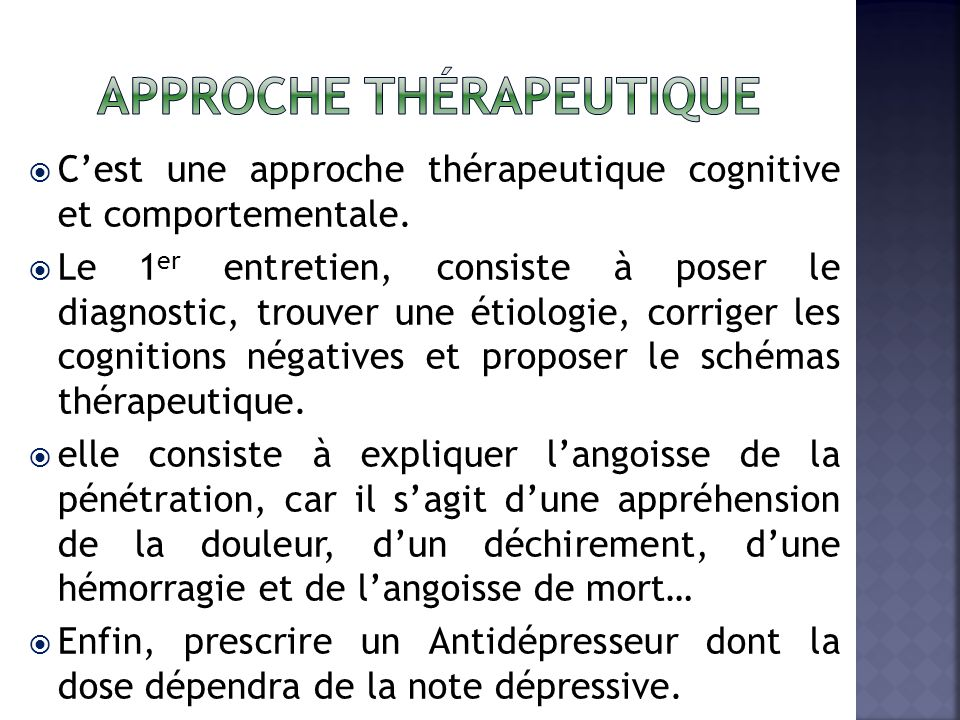 Cest une approche thérapeutique cognitive et comportementale.