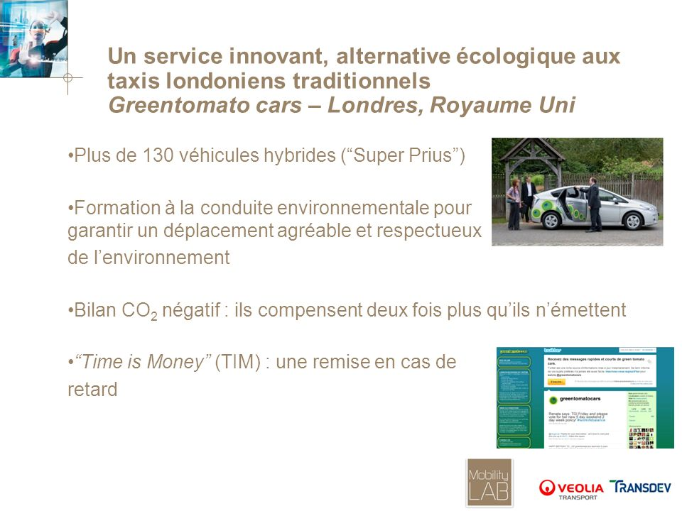 Un service innovant, alternative écologique aux taxis londoniens traditionnels Greentomato cars – Londres, Royaume Uni Plus de 130 véhicules hybrides