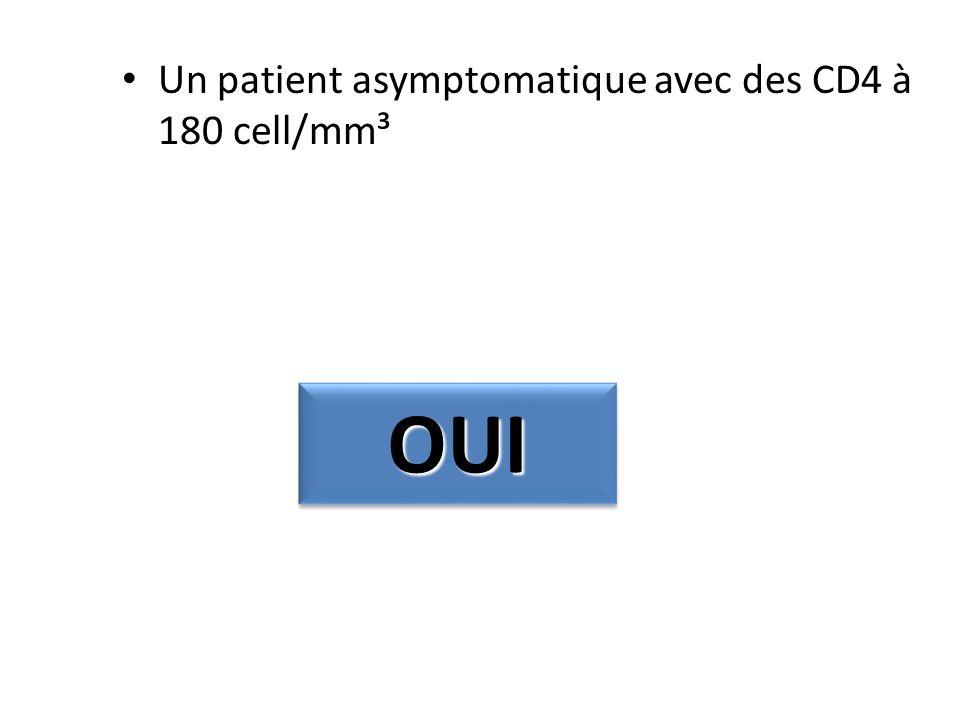 Un patient asymptomatique avec des CD4 à 180 cell/mm³ OUIOUI