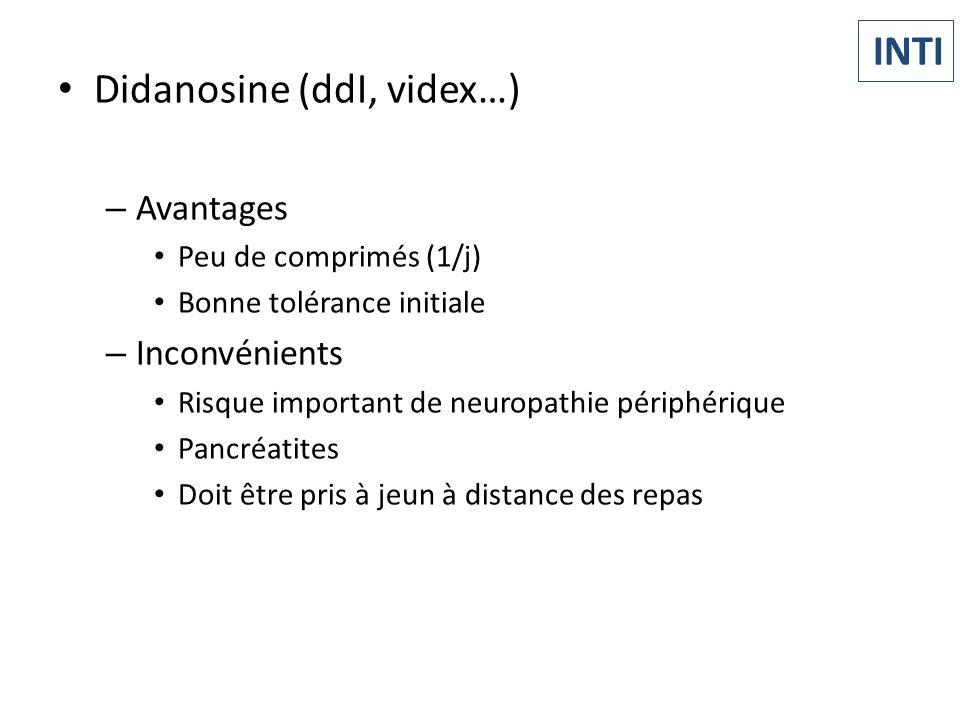 Didanosine (ddI, videx…) – Avantages Peu de comprimés (1/j) Bonne tolérance initiale – Inconvénients Risque important de neuropathie périphérique Panc