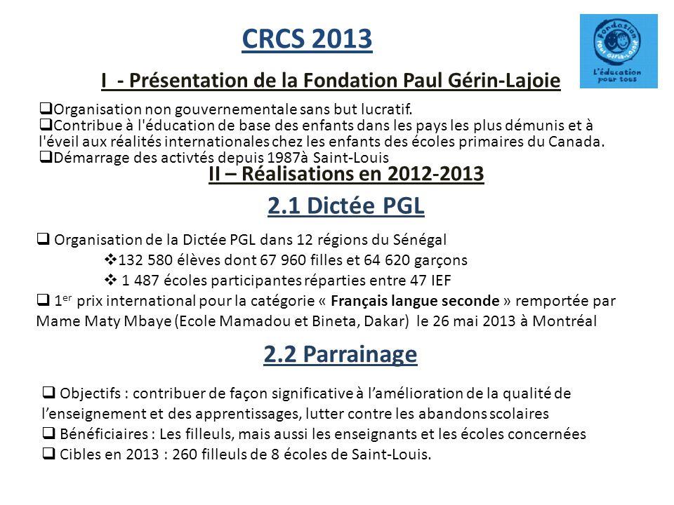 CRCS 2013 Organisation de la Dictée PGL dans 12 régions du Sénégal 132 580 élèves dont 67 960 filles et 64 620 garçons 1 487 écoles participantes répa