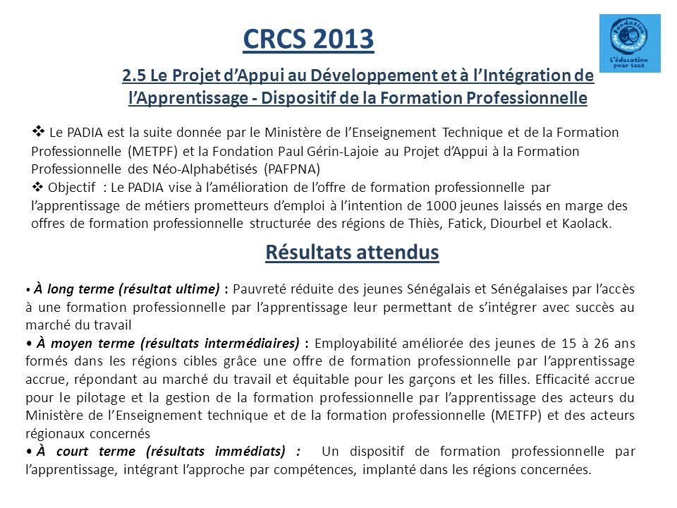 CRCS 2013 Le PADIA est la suite donnée par le Ministère de lEnseignement Technique et de la Formation Professionnelle (METPF) et la Fondation Paul Gér