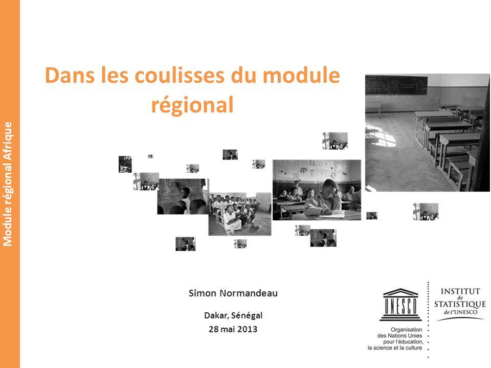 Module régional Afrique Dans les coulisses du module régional Simon Normandeau Dakar, Sénégal 28 mai 2013