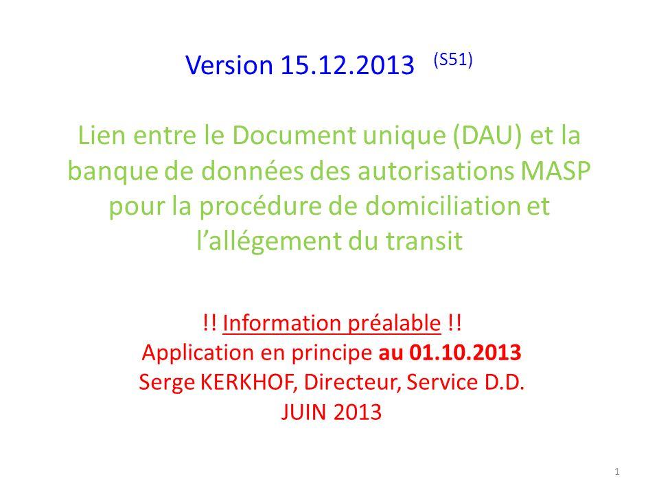 Version 15.12.2013 (S51) Lien entre le Document unique (DAU) et la banque de données des autorisations MASP pour la procédure de domiciliation et lall