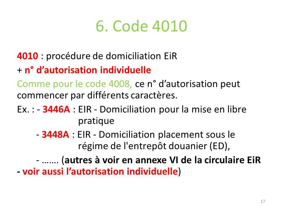 6. Code 4010 4010 : procédure de domiciliation EiR + n° dautorisation individuelle Comme pour le code 4008, ce n° dautorisation peut commencer par dif