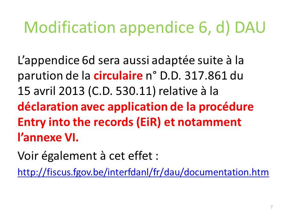 Modification appendice 6, d) DAU Lappendice 6d sera aussi adaptée suite à la parution de la circulaire n° D.D. 317.861 du 15 avril 2013 (C.D. 530.11)