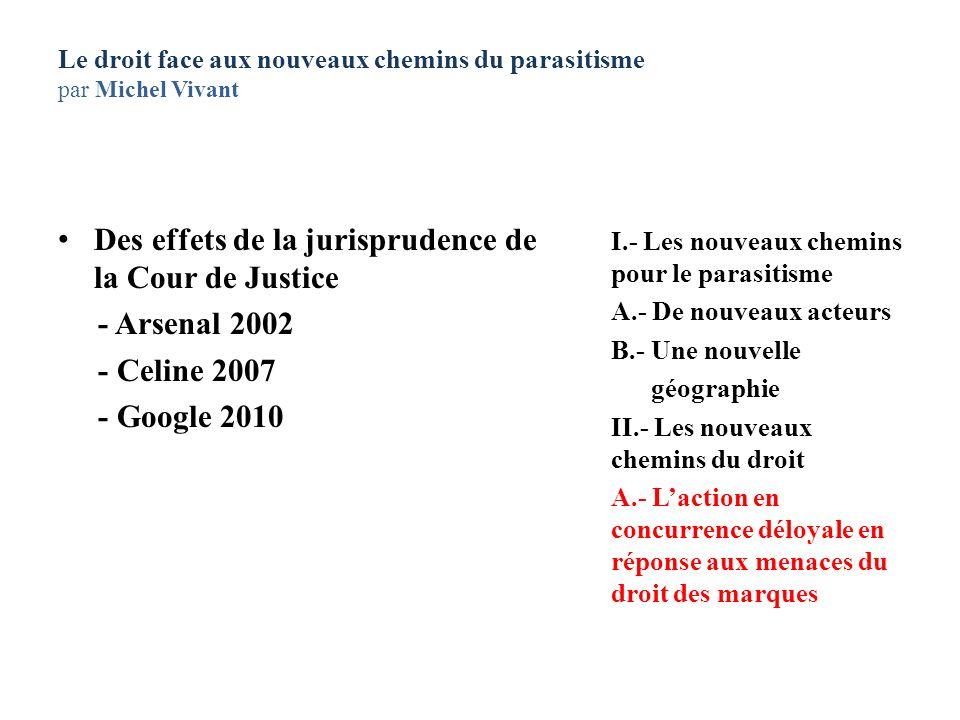 Le droit face aux nouveaux chemins du parasitisme par Michel Vivant Des effets de la jurisprudence de la Cour de Justice - Arsenal 2002 - Celine 2007