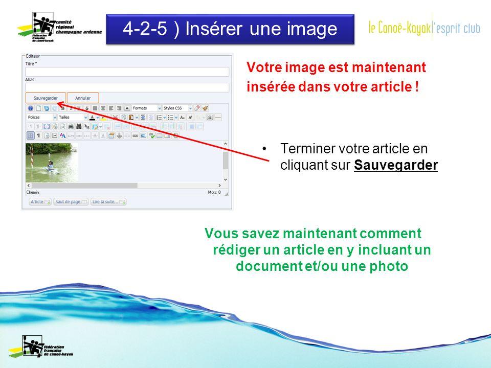 4-2-5 ) Insérer une image Terminer votre article en cliquant sur Sauvegarder Votre image est maintenant insérée dans votre article .