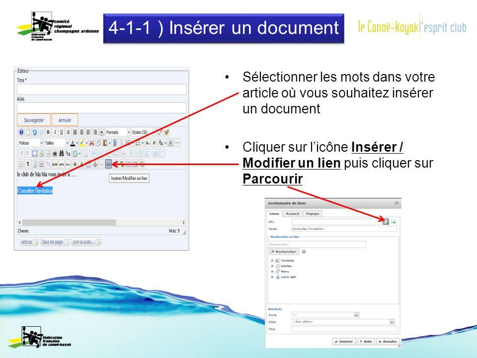 Sélectionner les mots dans votre article où vous souhaitez insérer un document Cliquer sur licône Insérer / Modifier un lien puis cliquer sur Parcourir 4-1-1 ) Insérer un document