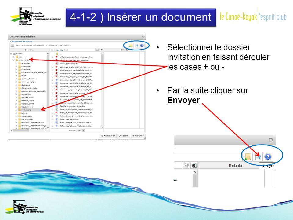 4-1-2 ) Insérer un document Sélectionner le dossier invitation en faisant dérouler les cases + ou - Par la suite cliquer sur Envoyer