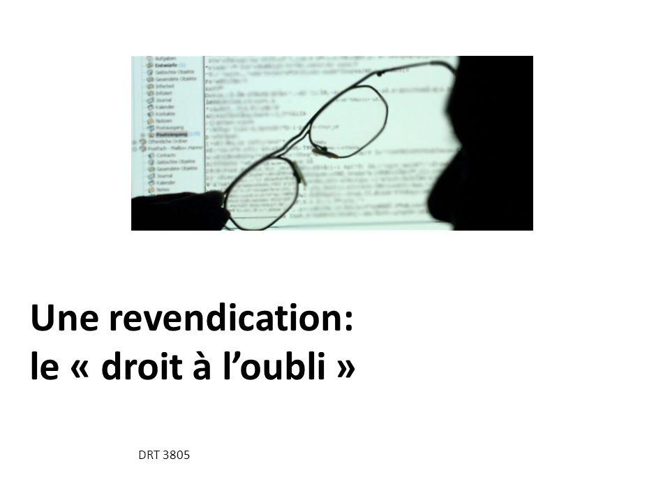 Une revendication: le « droit à loubli » DRT 3805