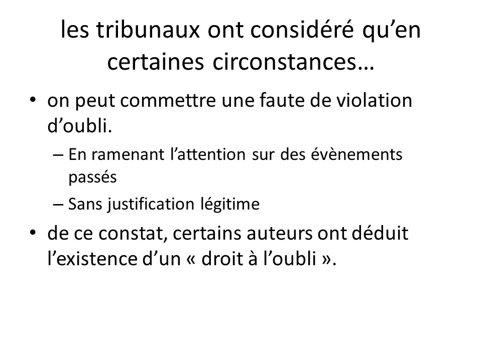 les tribunaux ont considéré quen certaines circonstances… on peut commettre une faute de violation doubli.