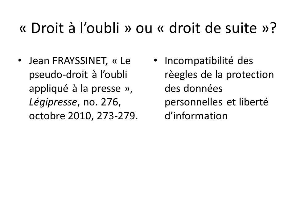 « Droit à loubli » ou « droit de suite ».