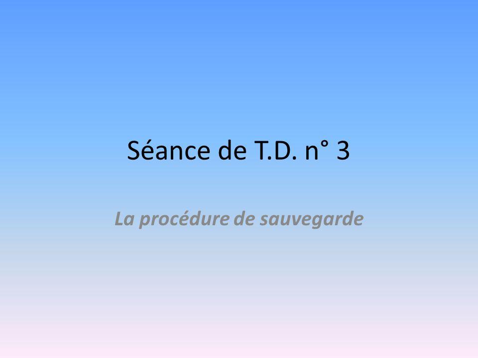 Séance de T.D. n° 3 La procédure de sauvegarde