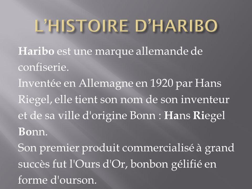 Haribo est une marque allemande de confiserie. Inventée en Allemagne en 1920 par Hans Riegel, elle tient son nom de son inventeur et de sa ville d'ori