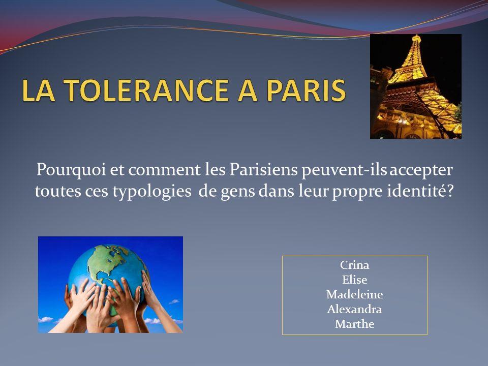 Pourquoi et comment les Parisiens peuvent-ils accepter toutes ces typologies de gens dans leur propre identité? Crina Elise Madeleine Alexandra Marthe