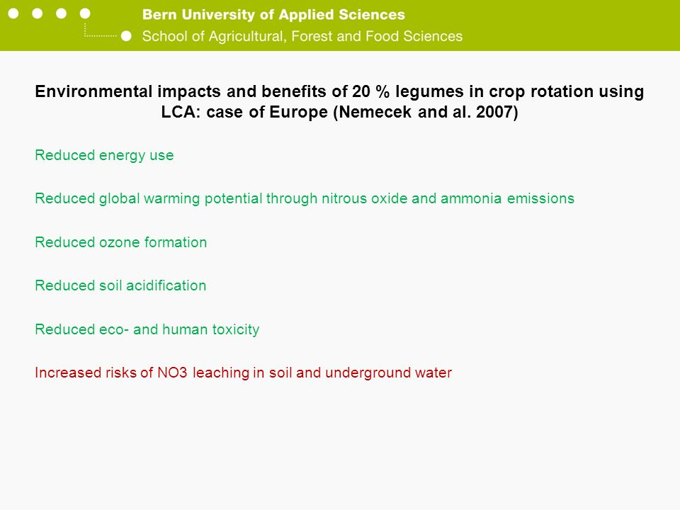 Reduced energy use Reduced global warming potential through nitrous oxide and ammonia emissions Reduced ozone formation Reduced soil acidification Red