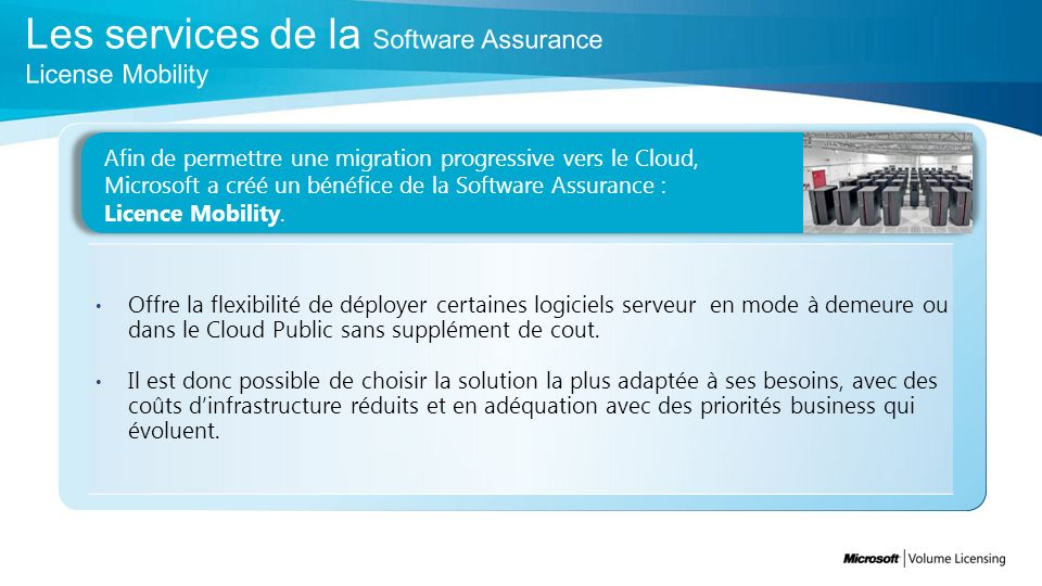 Afin de permettre une migration progressive vers le Cloud, Microsoft a créé un bénéfice de la Software Assurance : Licence Mobility.