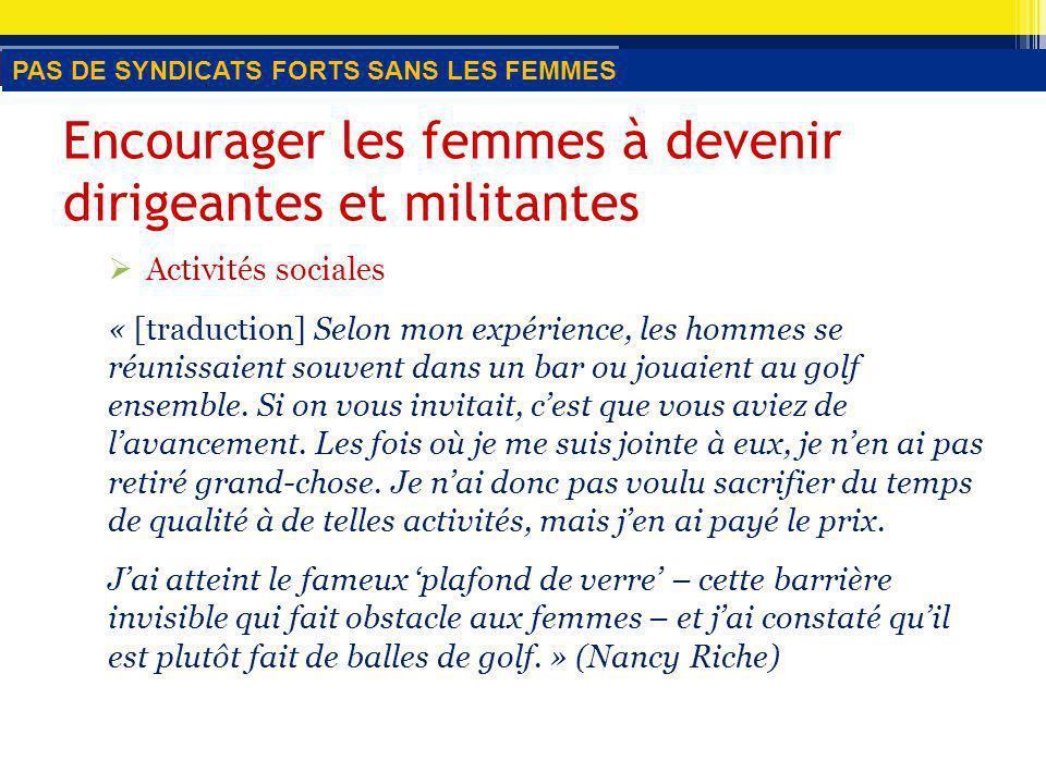 Activités sociales « [traduction] Selon mon expérience, les hommes se réunissaient souvent dans un bar ou jouaient au golf ensemble.