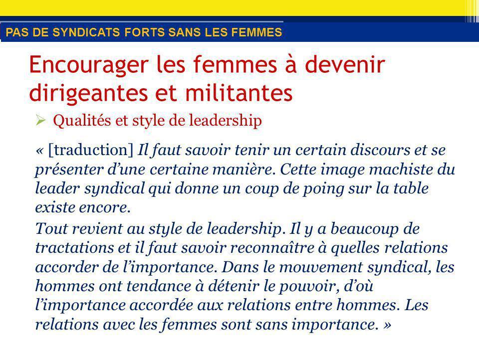 Qualités et style de leadership « [traduction] Il faut savoir tenir un certain discours et se présenter dune certaine manière.