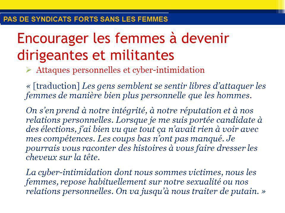 Attaques personnelles et cyber-intimidation « [traduction] Les gens semblent se sentir libres dattaquer les femmes de manière bien plus personnelle que les hommes.
