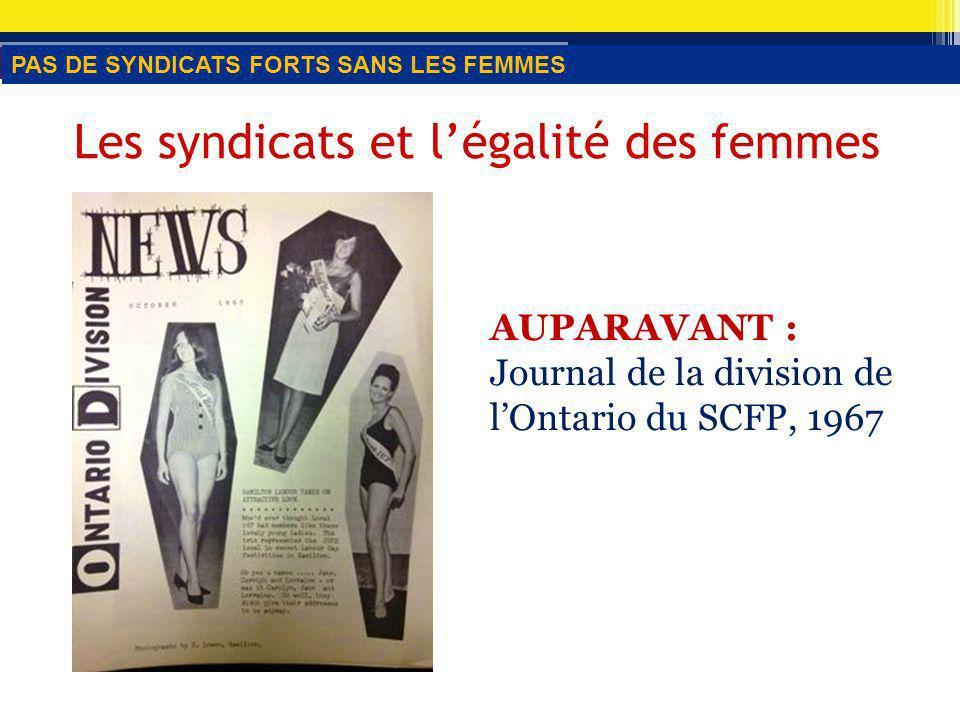 Les syndicats et légalité des femmes AUPARAVANT : Réunion annuelle de la FEESO, 1972 Réunion annuelle de la FEESO, 1981 PAS DE SYNDICATS FORTS SANS LES FEMMES