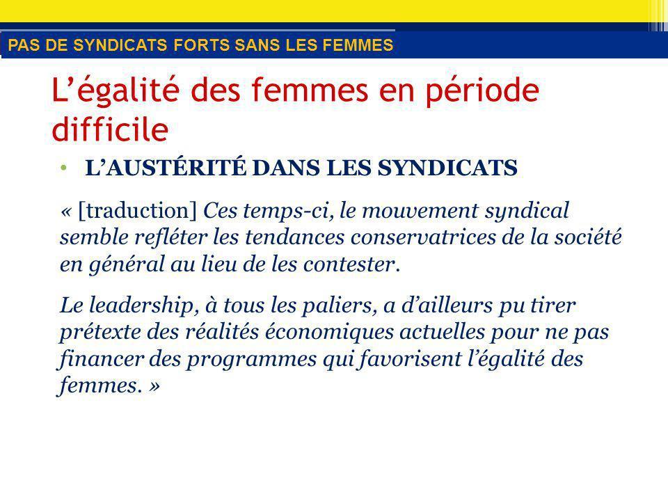 Légalité des femmes en période difficile LAUSTÉRITÉ DANS LES SYNDICATS « [traduction] Ces temps-ci, le mouvement syndical semble refléter les tendances conservatrices de la société en général au lieu de les contester.