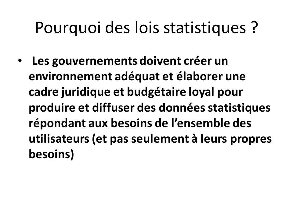 Pourquoi des lois statistiques ? Les gouvernements doivent créer un environnement adéquat et élaborer une cadre juridique et budgétaire loyal pour pro