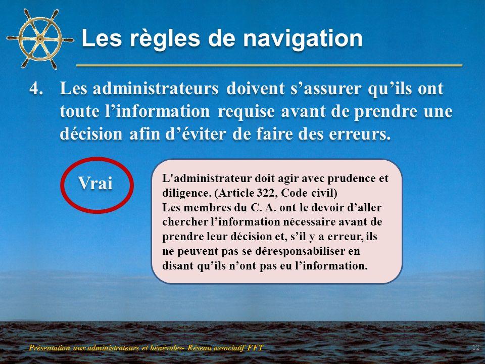 Les règles de navigation 4.Les administrateurs doivent sassurer quils ont toute linformation requise avant de prendre une décision afin déviter de fai