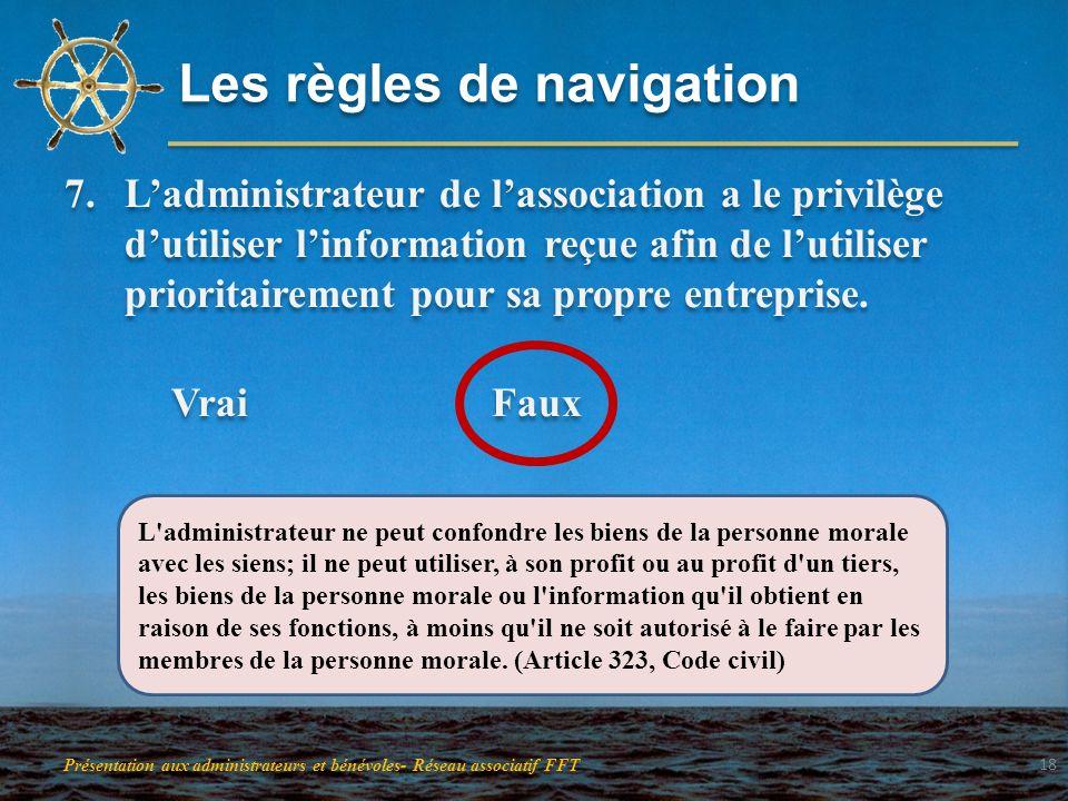 Les règles de navigation 7.Ladministrateur de lassociation a le privilège dutiliser linformation reçue afin de lutiliser prioritairement pour sa propr