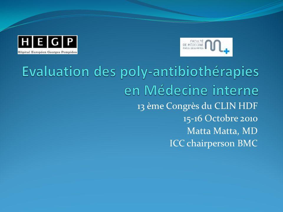 13 ème Congrès du CLIN HDF 15-16 Octobre 2010 Matta Matta, MD ICC chairperson BMC