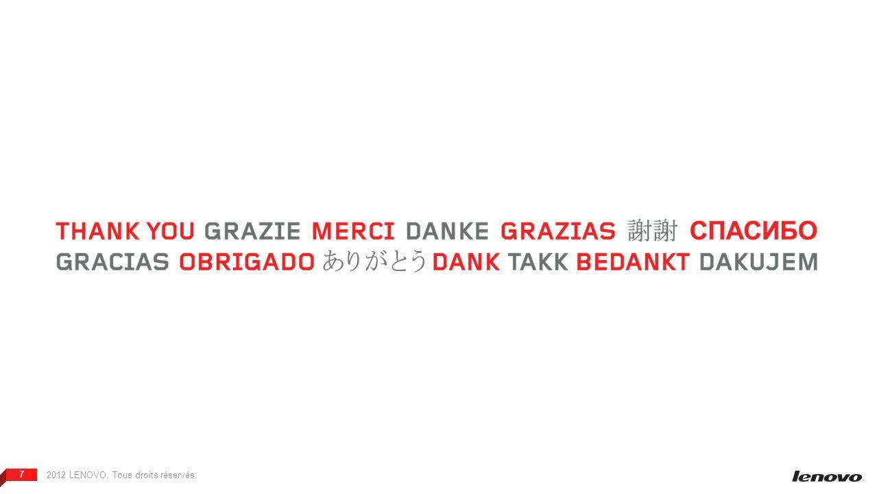 2012 LENOVO. Tous droits réservés. 7
